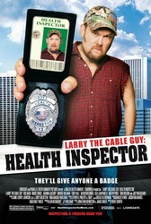 Larry the Cable Guy: Health Inspector Poster