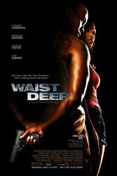 Waist Deep Poster